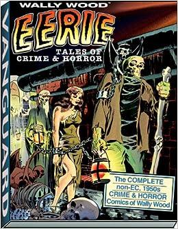 wally wood eerie tales of crime horror vanguard wallace wood classics