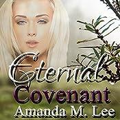 Eternal Covenant: Living Covenant Trilogy, Book 3 | Amanda M. Lee