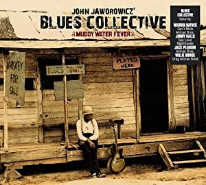 Muddy Water Fever by John Jaworowicz' Blues Collective (2008-07-08)