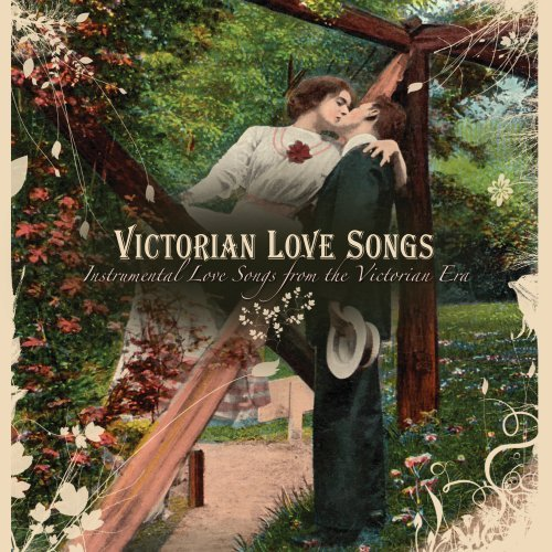 Victorian Love Songs: Instrumental Love Songs from the Victorian Era