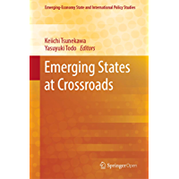 Emerging States at Crossroads (Emerging-Economy State and International Policy Studies)