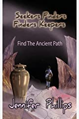 Find The Ancient Path (Seekers Finders Finders Keepers) Paperback