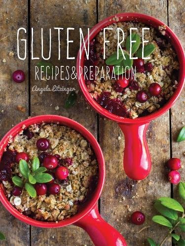 Gluten Free: Recipes & Preparation