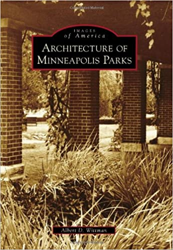 Architecture of Minneapolis Parks (Images of America)