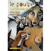 J'irai faire Kafka sur vos tombes: Poulpe (Le), v. 07