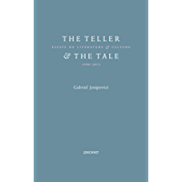 The Teller and the Tale: Essays on Literature & Culture (1995-2015) (English Edition)