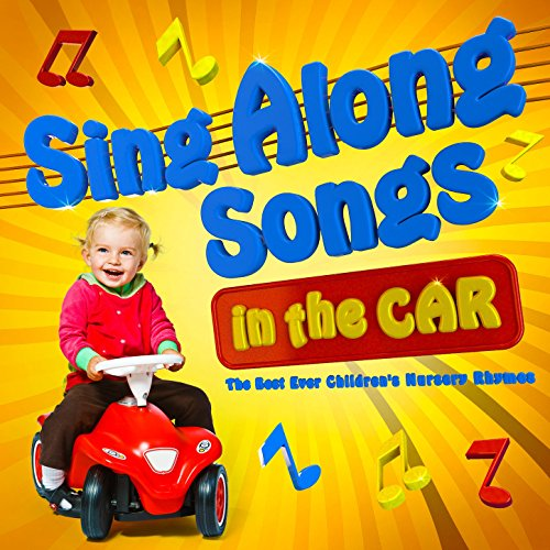 Sing Along Songs in the Car - The Best Ever Childrens Nursery Rhymes (Best Sing Alongs Ever)
