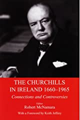 The Churchills in Ireland 1660-1965: Connections and Controversies Hardcover