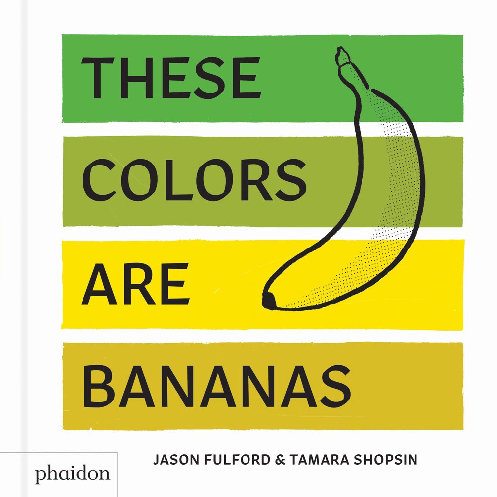 Amazon.com: These Colors Are Bananas: Published in association with ...