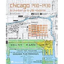 Chicago, 1910-1930: le chantier de la ville moderne