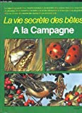 img - for La vie secr te des b tes   la campagne book / textbook / text book