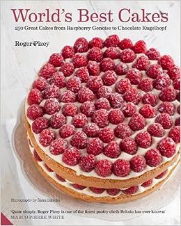 World S Best Cakes Roger Pizey Pizey 9781906417970 Amazon Com