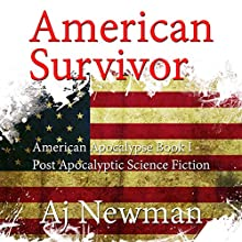 American Survivor: American Apocalypse, Book I Audiobook by AJ Newman Narrated by Kevin Pierce