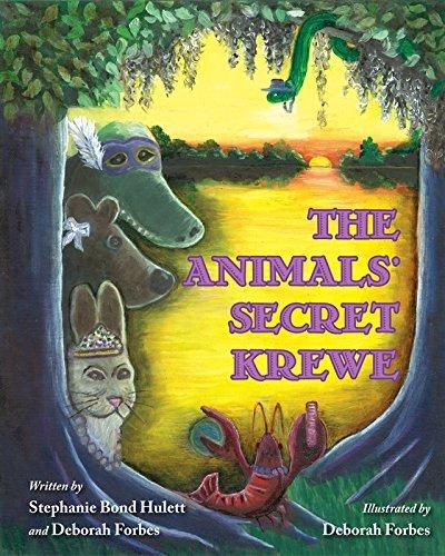 The Animals' Secret Krewe by Stephanie Bond Hulett and Deborah Forbes (2015-01-22) pdf epub