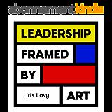 Leadership Framed by Art (English Edition)