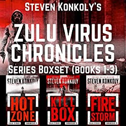 THE ZULU VIRUS CHRONICLES BOXSET (Books 1-3): A Post-Apocalyptic Conspiracy Thriller by [Konkoly, Steven]