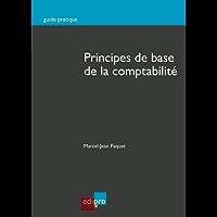 Principes de base de la comptabilité: La comptabilité appliquée au droit belge (Guide pratique)