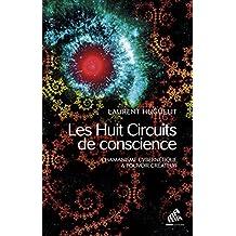 Les Huit Circuits de conscience, Tome I: Chamanisme cybernétique  & pouvoir créateur (Chamanismes)