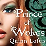 Prince of Wolves: Grey Wolves Series, Book 1 | Quinn Loftis