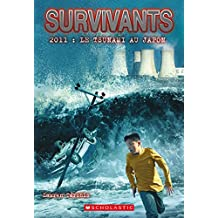 Survivants : 2011 : Le tsunami au Japon