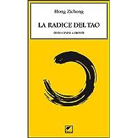 La radice del tao. Testo cinese a fronte