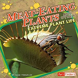 Meat-Eating Plants and Other Extreme Plant Life Audiobook