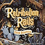 Retribution Rails | Erin Bowman