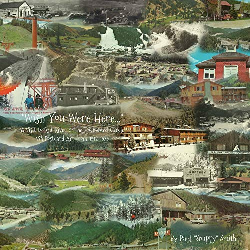 Pdf Travel 'Wish You Were Here...': A Visit to Red River & The Enchanted Circle via Postcard Art from 1912-1979 (Red River History)