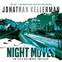 Night Moves: Alex Delaware, Book 33 Audiobook by Jonathan Kellerman Narrated by To Be Announced