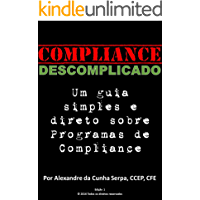 Compliance Descomplicado: Um guia simples e direto sobre Programas de Compliance