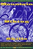 img - for Mountain Bike Magazine's Complete Guide To Mountain Biking Skills: Expert Tips On Conquering Curves, Corners, Dips, Descents, Hills, Water Hazards, And Other All-Terrain Challenges Paperback February 15, 1996 book / textbook / text book