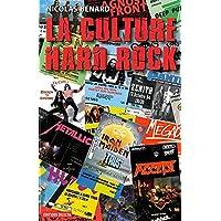 La Culture Hard Rock: Histoire, pratiques et imaginaires