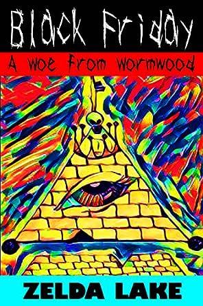 Black Friday: A Woe from Wormwood (English Edition) eBook: Zelda ...