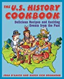 The U. S. History Cookbook, Joan D'Amico and Karen Eich Drummond, 0471136026