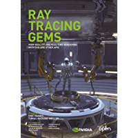Ray Tracing Gems: High-Quality and Real-Time Rendering with DXR and Other APIs (English Edition)