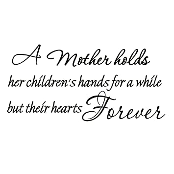 Amazoncom A Mother Holds Her Childrens Hands For A While But