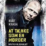 At tænke som en morder: Min tid i rejseholdet | Kurt Kragh