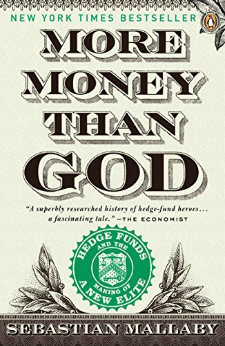 Pdf Money More Money Than God: Hedge Funds and the Making of a New Elite (Council on Foreign Relations Books (Penguin Press))
