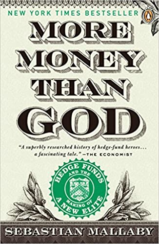 Amazon com: More Money Than God: Hedge Funds and the Making of a New