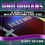 Philippians: A Bible Study with Someone Like You | Kurt Olson