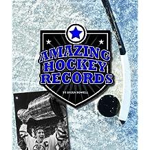 Amazing Hockey Records (Amazing Sports Records)
