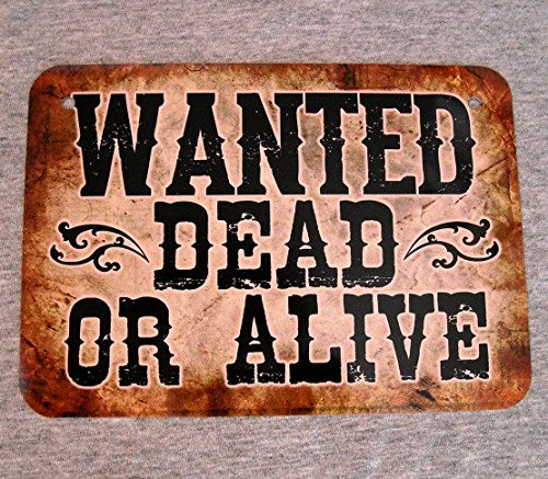 Metal Sign WANTED Dead or Alive country western outlaw criminal bounty hunter fugitive poster wall decor man cave garage