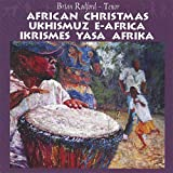 African Christmas & Ukhismuz E-Africa/Ikrismes Yasa Afrika by Brian Rodford featuring the Livingstone High School Choir