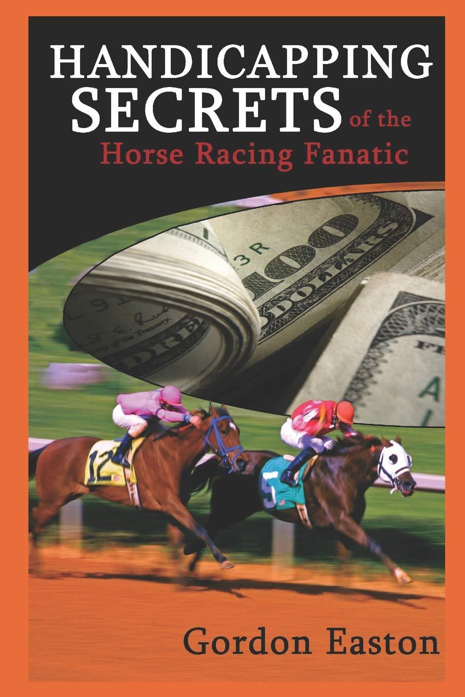 Handicapping Secrets of The Horse Racing Fanatic: Gordon