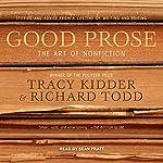 Good Prose: The Art of Nonfiction | Tracy Kidder,Richard Todd
