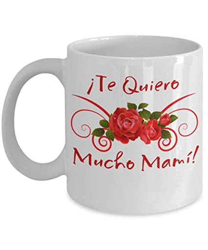 Te Quiero Mucho Mami! I Love You So Much Mom! Taza de cerámica blanca