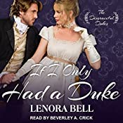If I Only Had a Duke: Disgraceful Dukes Series, Book 2 | Lenora Bell