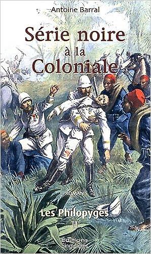 En ligne téléchargement Les Philopyges, Tome 2 : Série noire à la Coloniale epub pdf