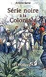 Les Philopyges, Tome 2 : Série noire à la Coloniale par Barral