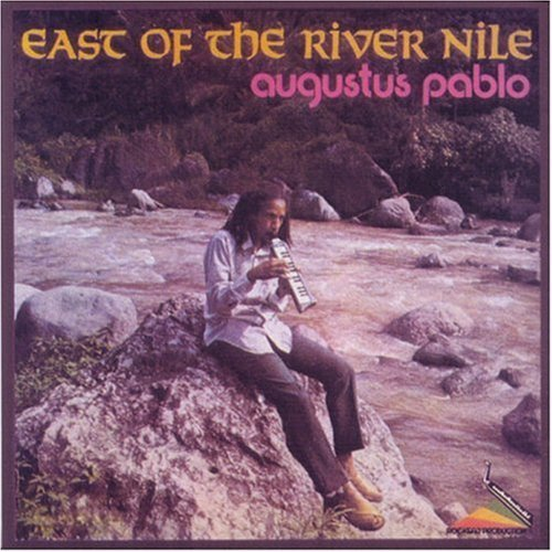 East Of The River Nile by Augustus Pablo